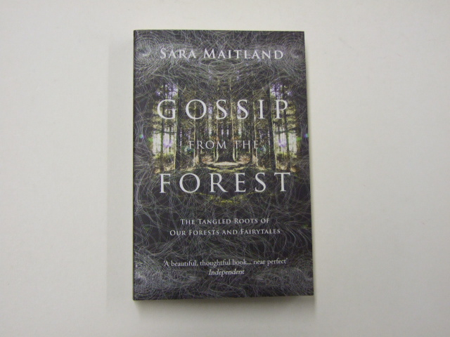Gossip from the Forest: The Tangled Roots of Our Forests and Fairytales