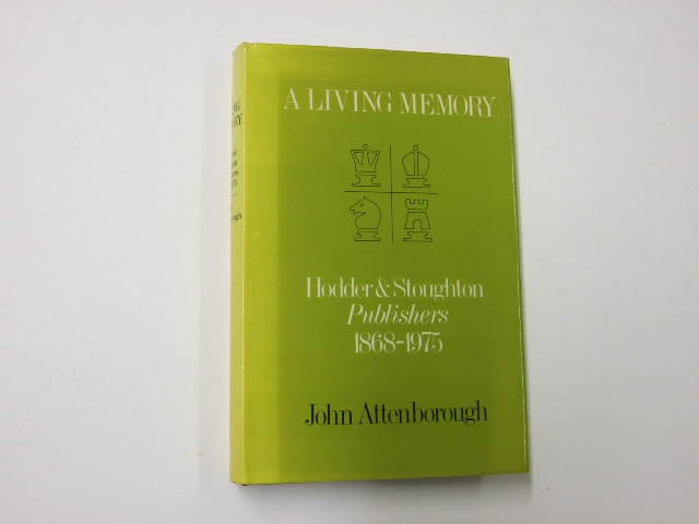 A Living Memory: Hodder and Stoughton Publishers 1868-1975